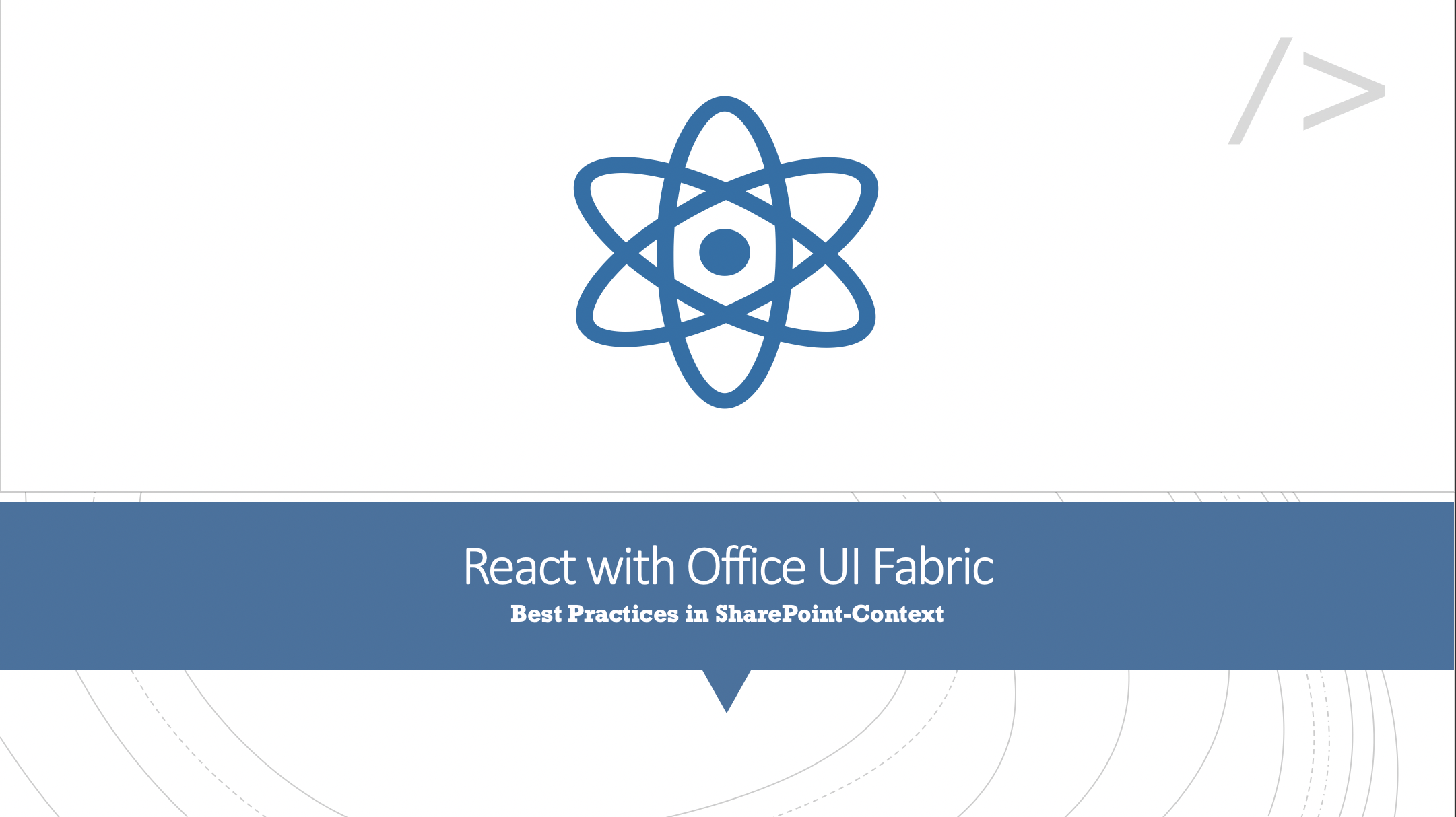 React with Office UI Fabric – Best Practices in SharePoint-Context